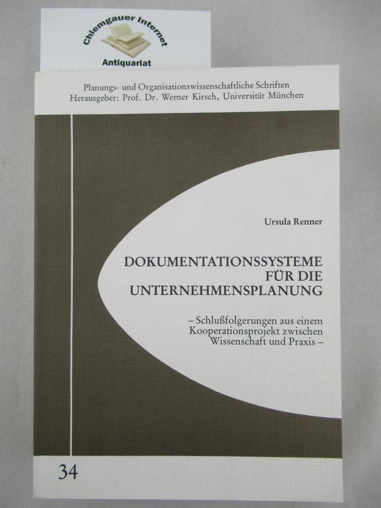 Dokumentationssysteme für die Unternehmensplanung. Schlussfolgerungen aus einem Kooperationsprojekt zwischen Wissenschaft und Praxis. (Planungs- und organisationswissenschaftliche Schriften ; 34)