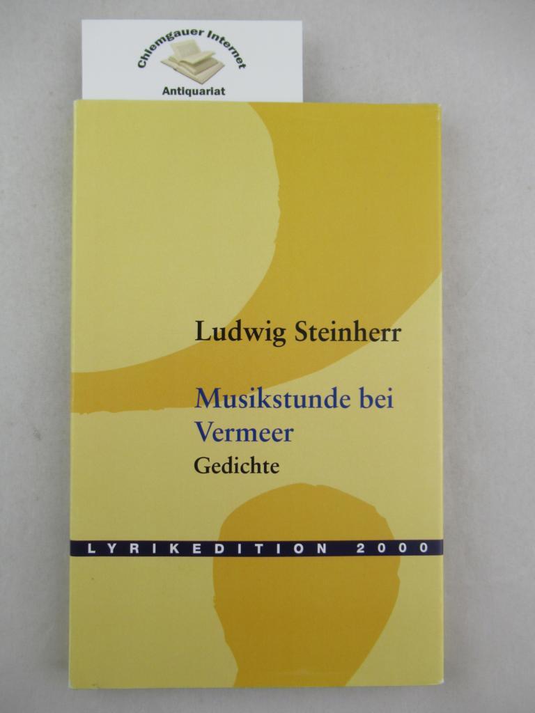 Musikstunde bei Vermeer : Gedichte. ERSTAUSGABE.