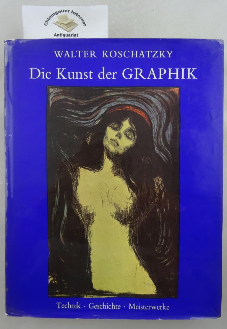 Die  Kunst der Graphik : Technik, Geschichte, Meisterwerke.
