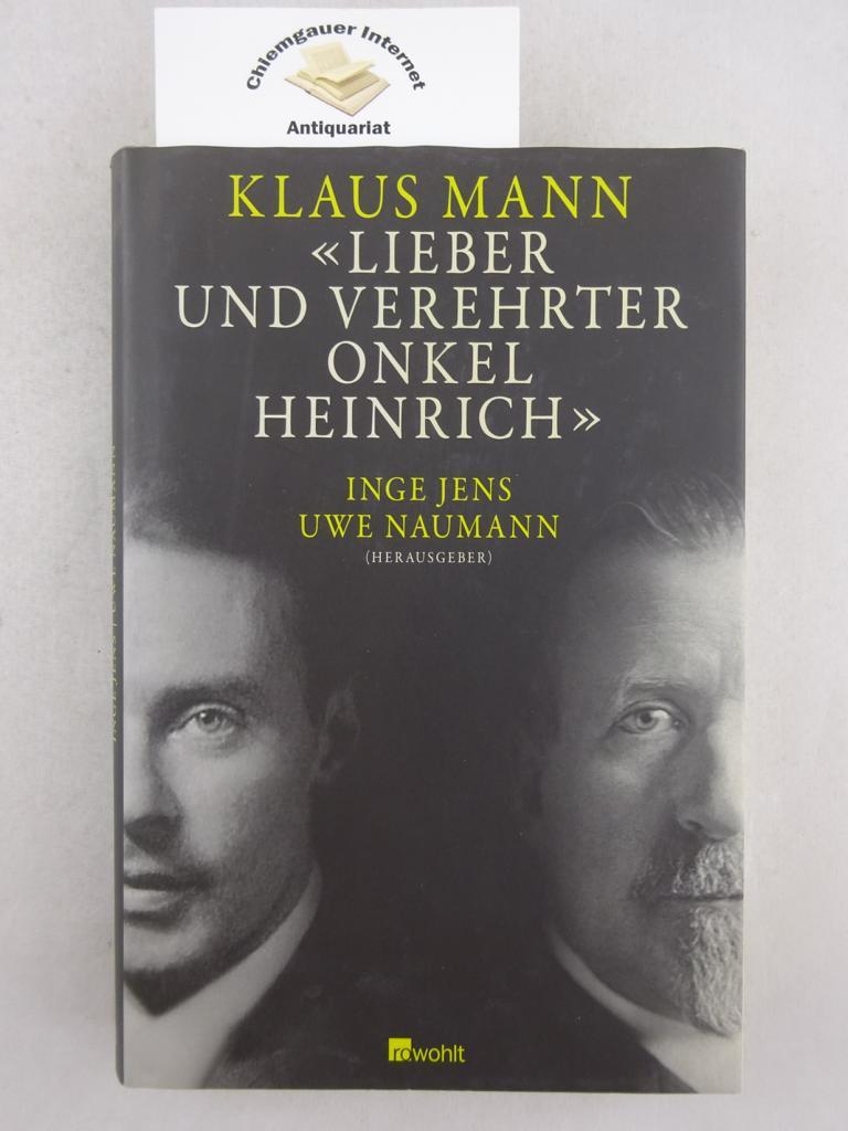 Lieber und verehrter Onkel Heinrich. Herausgegeben von Inge Jens und Uwe Naumann Erstausgabe.