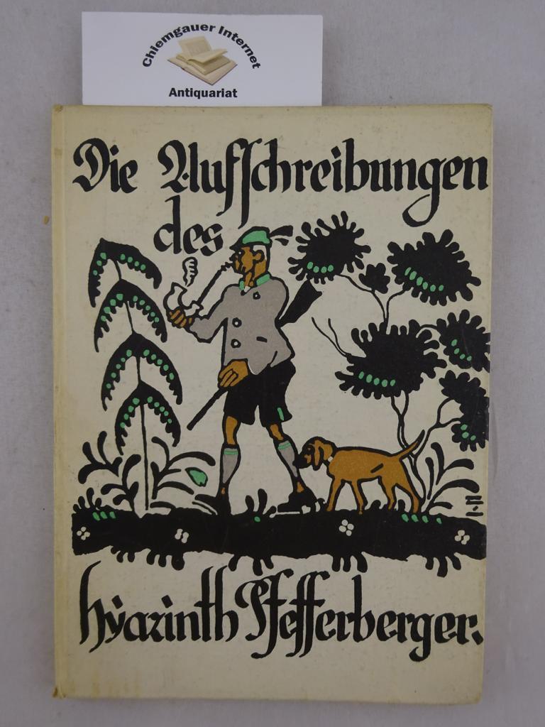 Die Aufschreibungen des Hyazinth Pfefferberger. Buchschmuck von Ludwig Hohlwein. Erstausgabe