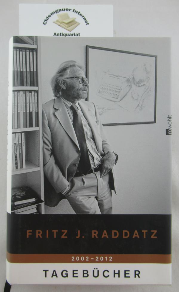 Tagebücher : Jahre 1982 - 2001.  ERSTAUSGABE.. - Raddatz, Fritz J.