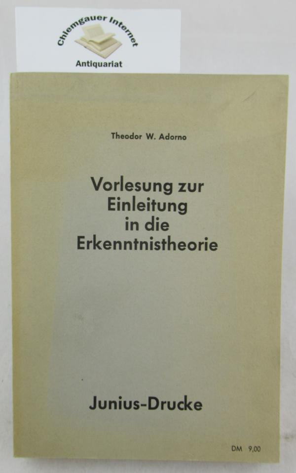 """Vorlesung zur Einleitung in die Erkenntnistheorie. (Diese Vorlesung zur """"Einleitung in die Erkenntnistheorie"""" hielt Theodor W. Adorno im Wintersemester 1957/58 an der Universität Frankfurt)."""