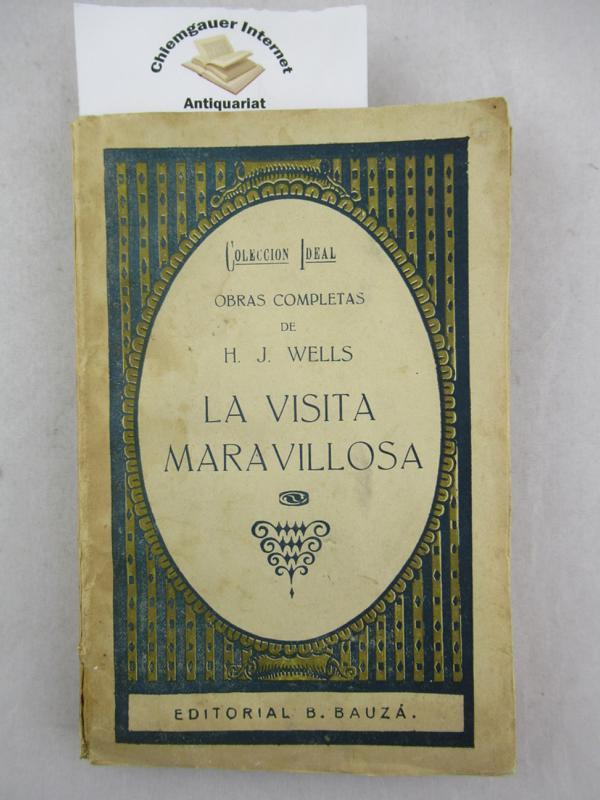 Wells, H.Jorge: La visita maravillosa. Traduccion de la Juventud Literaria. Obras completas. 1. Auflage