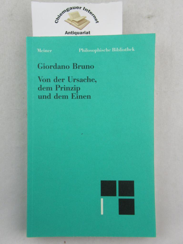 Von der Ursache, dem Prinzip und dem Einen. Giordano Bruno. Aus dem Italienischen übersetzt von Adolf Lasson. Mit einer Einleitung von Werner Beierwaltes. Band. 21 7. , VERBESSERTE Auflage