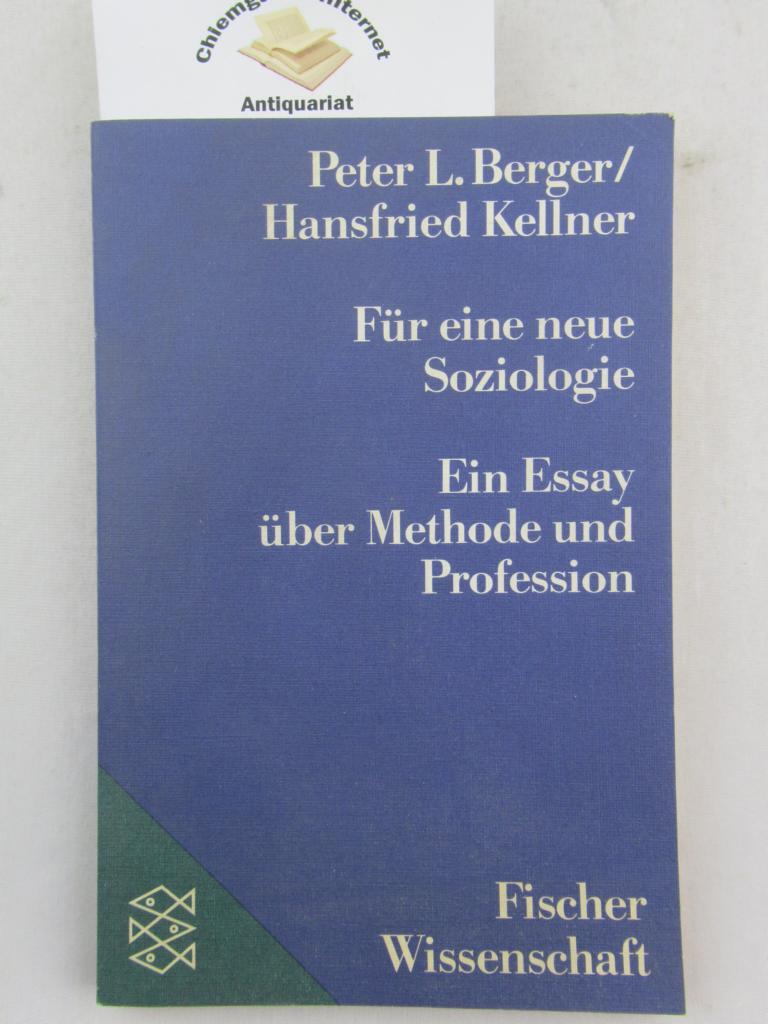 Für eine neue Soziologie : ein Essay über Methode und Profession. Aus d. Amerikanischen von Willi Köhler / Fischer ; 7336 : Fischer-Wissenschaft Deutsche ERSTAUSGABE.
