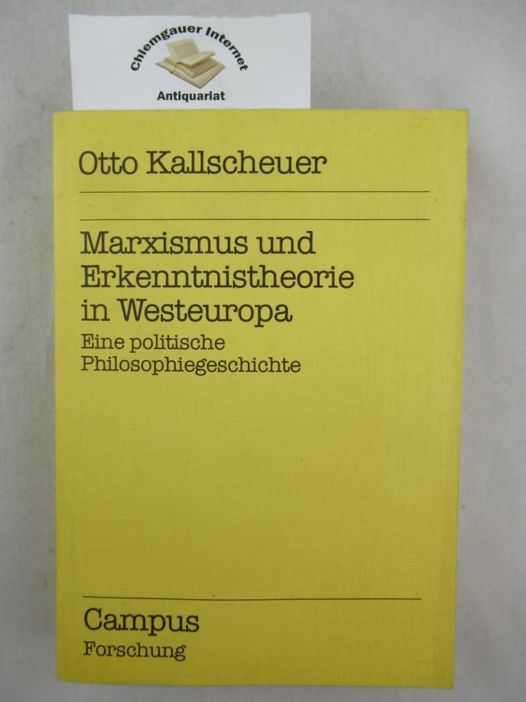 Marxismus und Erkenntnistheorie in Westeuropa : eine politische Philosophiegeschichte. Campus Forschung ; Bd. 474 ERSTAUSGABE.