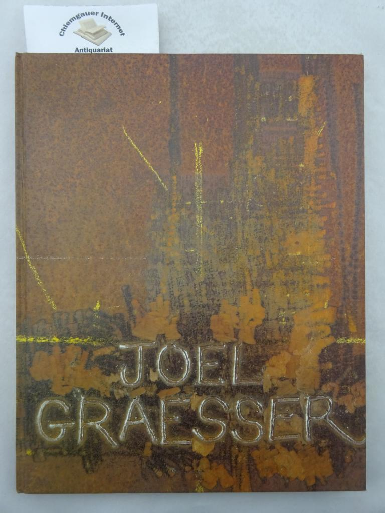 Joel Graesser. Stahlskulpturen, Zeichnungen und Installationen. Text in Deutsch und ENglisch.