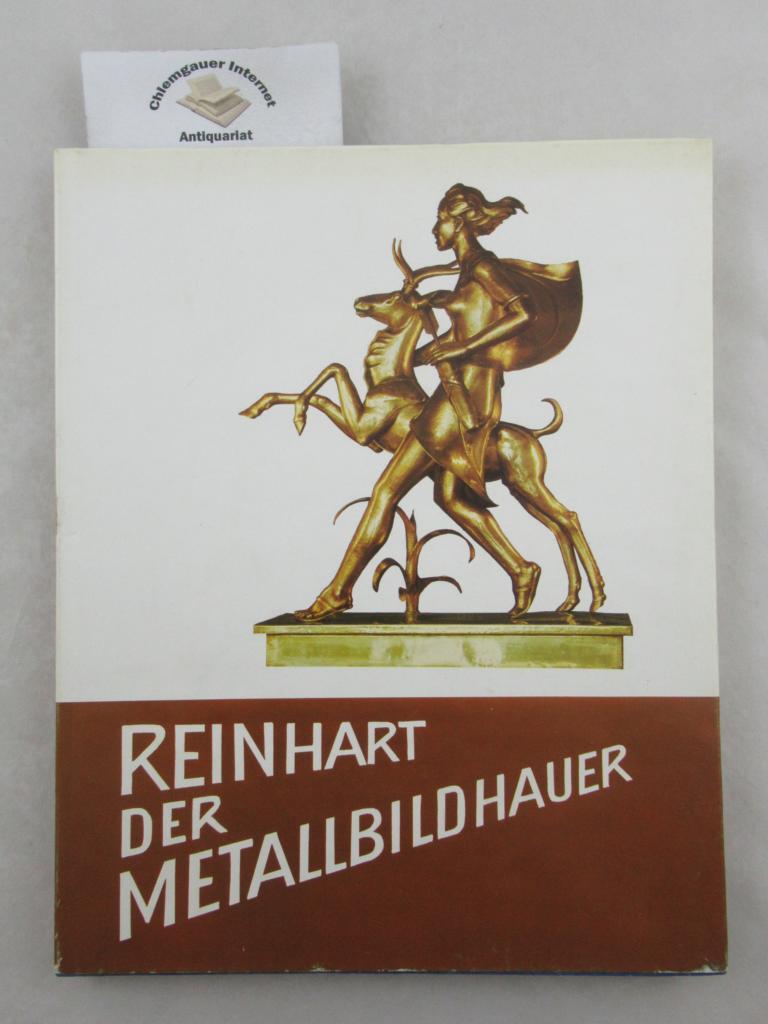 Mackowitz, Heinz und Gerald Aichner: Reinhart der Metallbildhauer. 2. VERBESSERTE  Auflage.