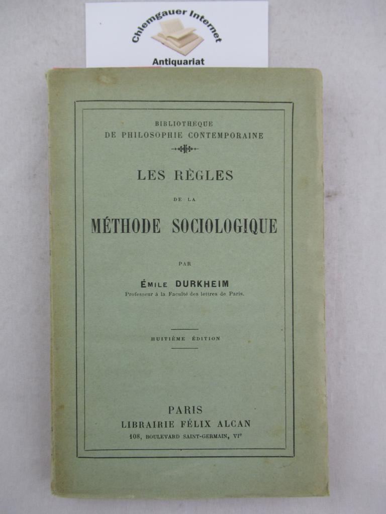 Les règles de la méthode sociologique (=Bibliotheque de philosophie contemporaine).Huitième édition.