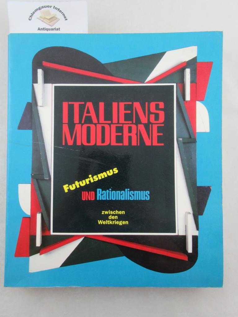 Italiens Moderne : [Futurismus und Rationalismus zwischen den Weltkriegen ; Museum Fridericianum Kassel, 28.1. - 25.3.1990 ; IVAM Centre Julio Gonzalez Valencia, 5.4. - 5.6.1990]. ERSTAUSGABE.