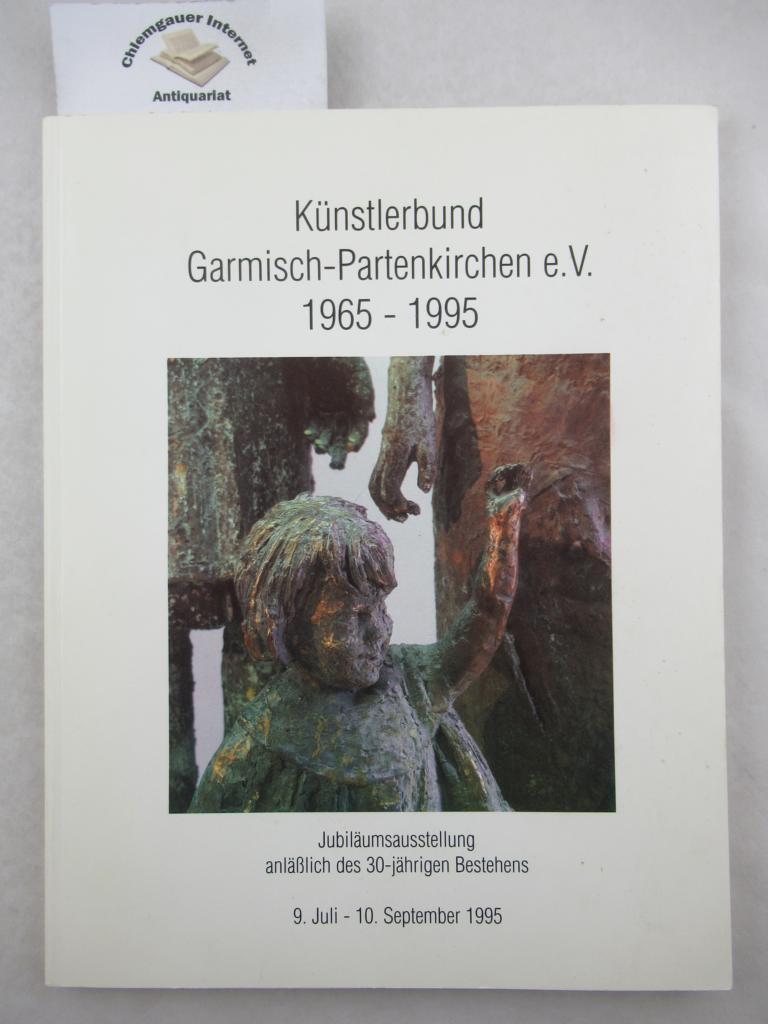 Künstlerbund Garmisch-Partenkirchen e. V. 1965-1995.