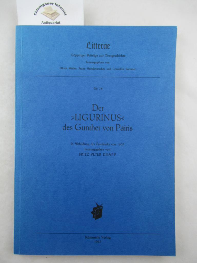 Knapp, Fritz Peter (Hrsg.): Der Ligurinus des Gunther von Paris. In Abbildung des Erstdrucks von 1507.