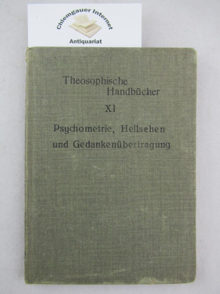 Psychometrie, Hellsehen und Gedankenübertragung. Von einem Schüler der Theosophie. Autorisierte Übersetzung. Theosophische Handbücher XI. -