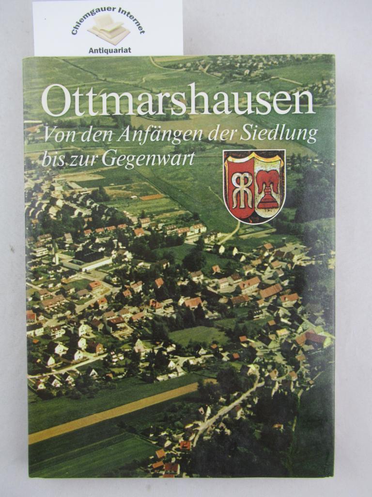 Pötzl, Walter /  R. Hoeppner (Redaktion): Ottmarshausen. Von den Anfängen der Siedlung bis zur Gegenwart. ERSTAUSGABE.