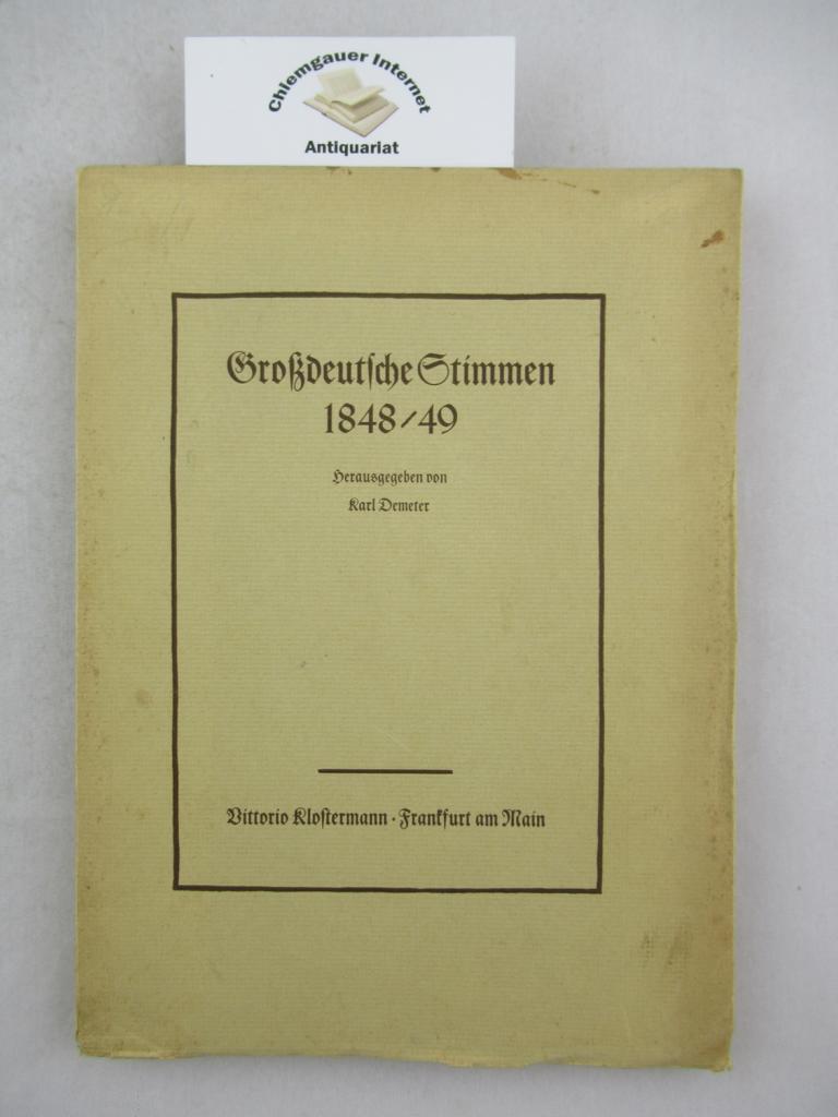 Großdeutsche Stimmen 1848/89. Briefe, Tagebuchblätter, Eingaben aus dem Volk. ERSTAUSGABE.