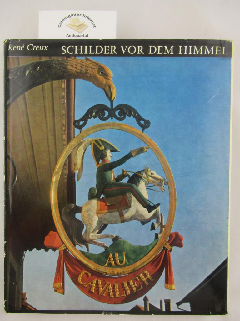 Creux, René: Schilder vor dem Himmel. Text in Zusammenarbeit mit Jacques Adout. Vorwort von Christoph Bernoulli ERSTAUSGABE.