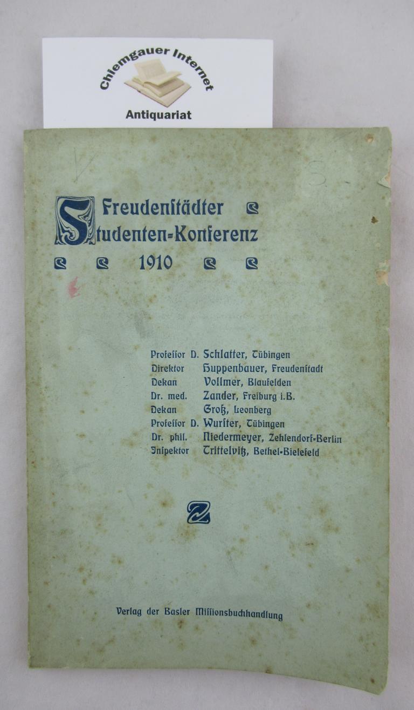 Christliche Studentenkonferenz für Süddeutschland in Freudenstadt. Pfingsten 1910. ( Deckeltitel: Freudenstädter Studenten-Konferenz 1910 )