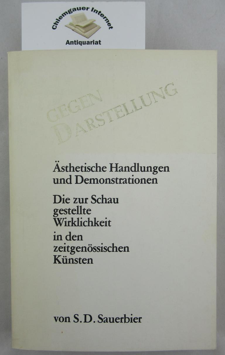 Sauerbier, Samson D.: Ästhetische Handlungen und Demonstrationen : Die zur Schau gestellte Wirklichkeit in den zeitgenössischen Künsten. Überarbeitetes Manuskript 1976. ERSTAUSGABE.