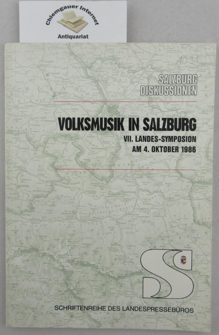 Volksmusik in Salzburg : am 4. Oktober 1986. [Amt d. Salzburger Landesregierung, vertreten durch d. Landespressebüro (Presse- u. Informationszentrum d. Bundeslandes Salzburg)] VII. Landes-Symposion am 4. Oktober 1986.