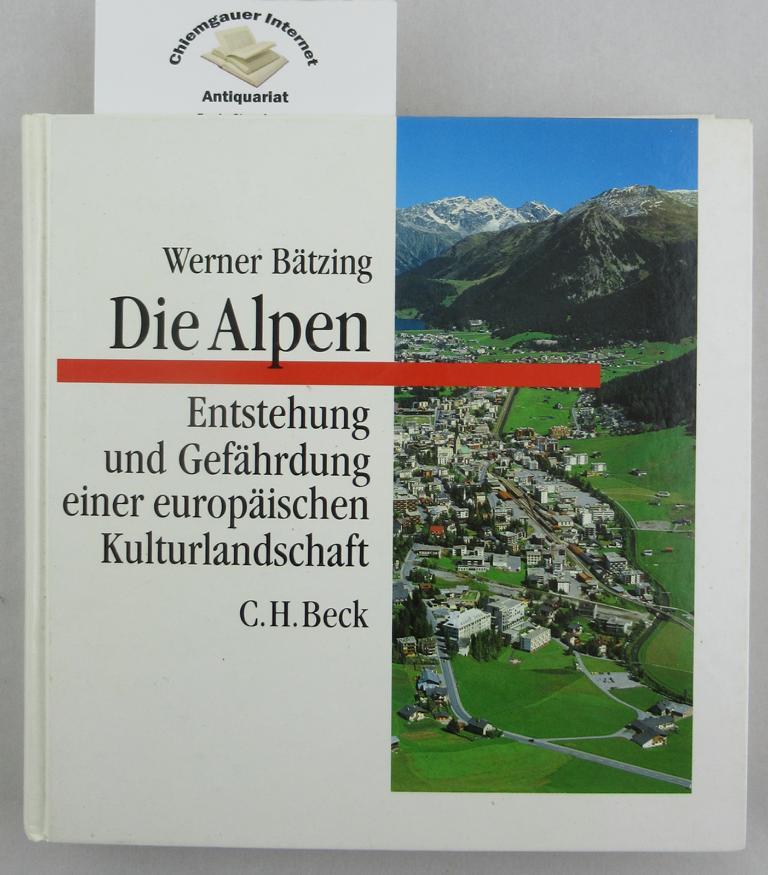 Die Alpen : Entstehung und Gefährdung einer europäischen Kulturlandschaft. Neufassung
