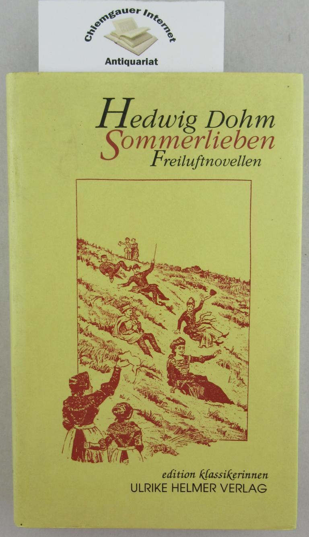 Sommerlieben : Freiluftnovellen. Hrsg. von Ulrike Helmer. Mit einem Nachwort von Heike Brandt / Edition Klassikerinnen ERSTAUSGABE.