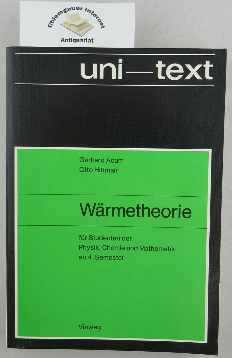Wärmetheorie : für Studenten der Physik, Chemie und Mathematik ab 4. Semester. 2. vollständig NEU BEARBEITETE  Auflage.