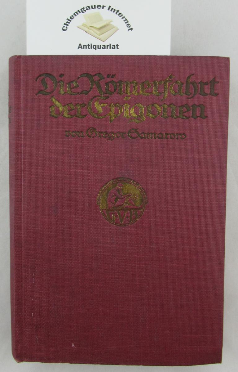 Die Römerfahrt der Epigonen  . Historischer Roman. Neue ungekürzte Ausgabe.