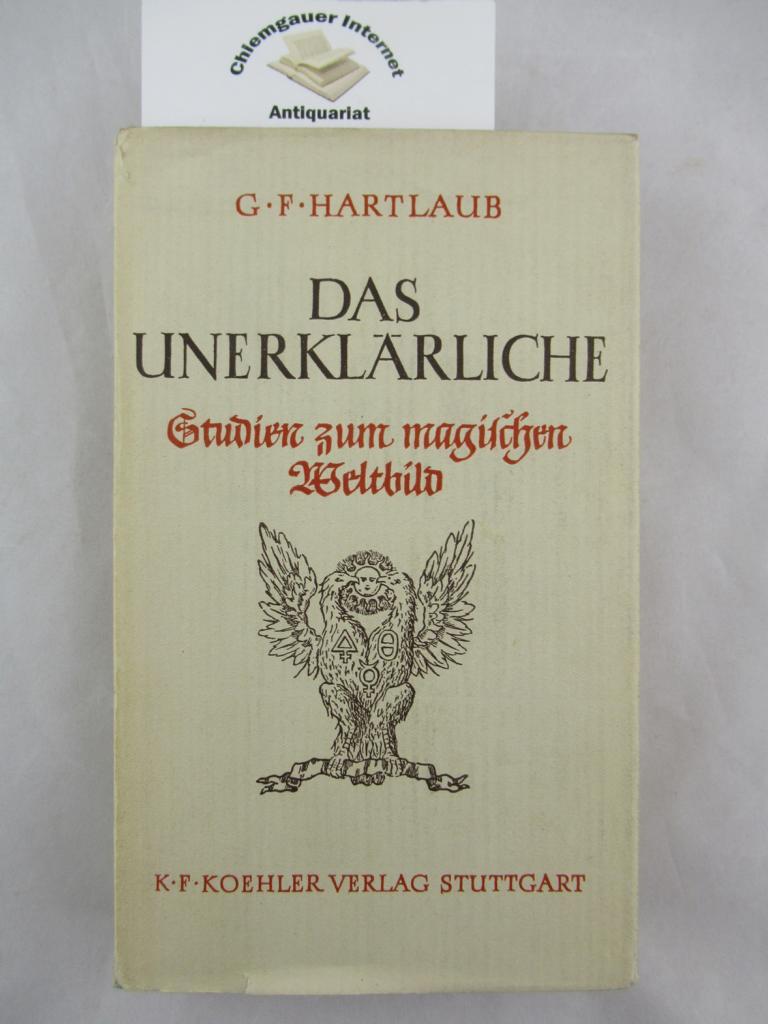 Das Unerklärliche. Studien zum magischen Weltbild. Erstausgabe.