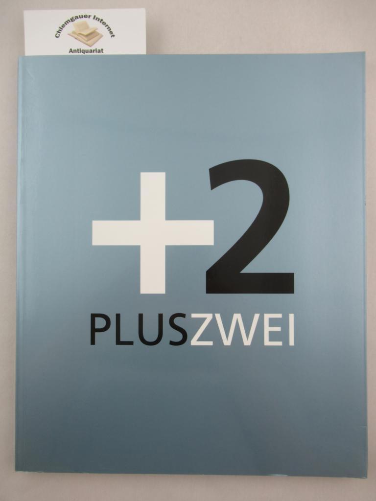 Smerling, Walter [Hrsg.]: PLUS ZWEI : zeitgenössische Kunst aus Bulgarien und Rumänien ; an exhibition of the Stiftung für Kunst und Kultur e.V., Bonn ; [on the occasion of the Exhibition