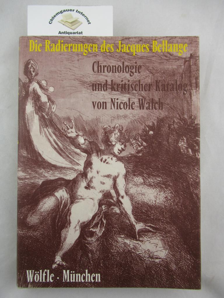 Die Radierungen des Jacques Bellange : Chronologie u. kritischer Katalog. Mit Abbildung sämtlicher  Radierungen. ERSTAUSGABE.