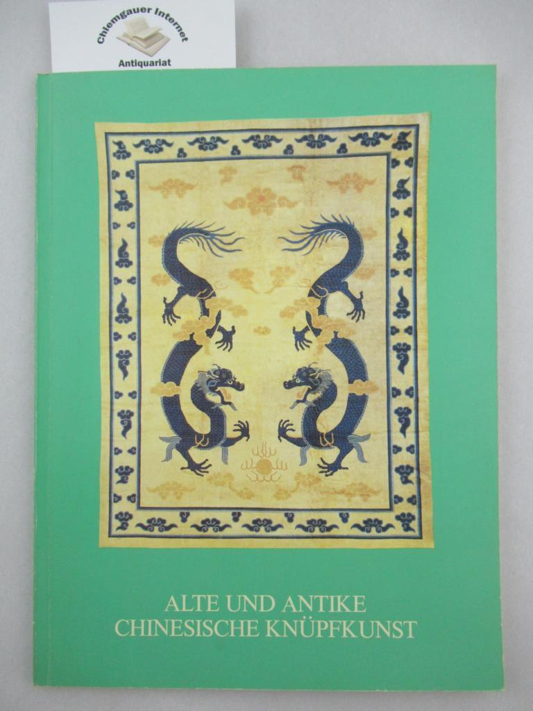 Alte und antike chinesische Knüpfkunst : Ausstellung vom 15. - 23. März 1980, Franz Bausback, Mannheim.