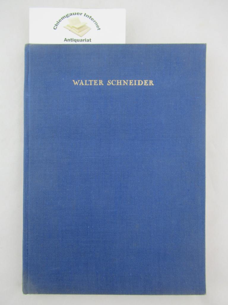 Walter Schneider. Mit einer Einführung von Peter Mieg.