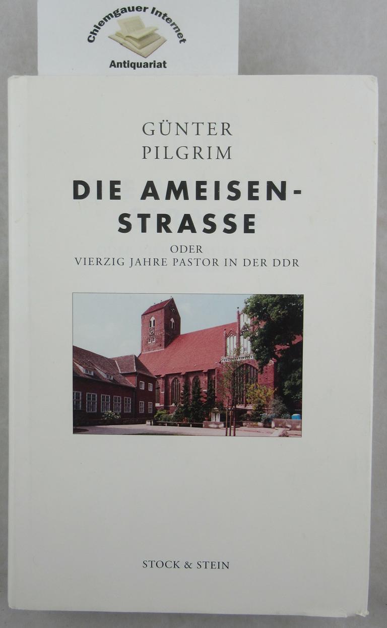 Die Ameisen-Straße oder vierzig Jahre Pastor in der DDR : Erinnerungen. 2. Auflage.