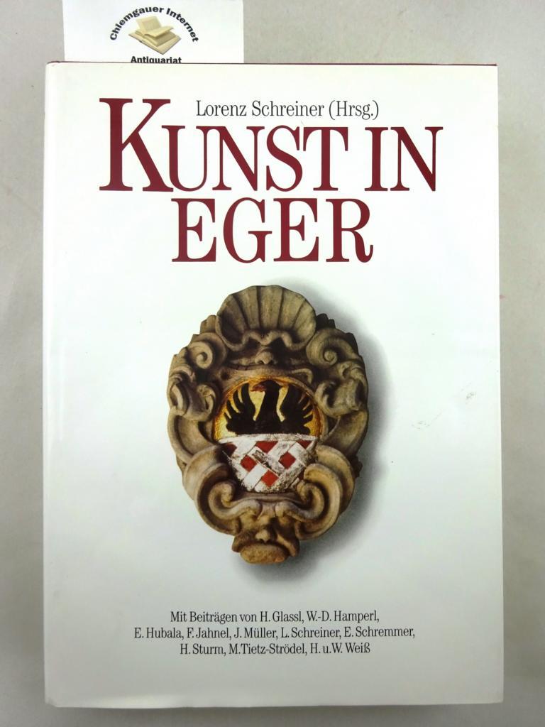 Kunst in Eger : Stadt und Land. Mit Beiträgen von H. Glassl u.a. Erstausgabe.