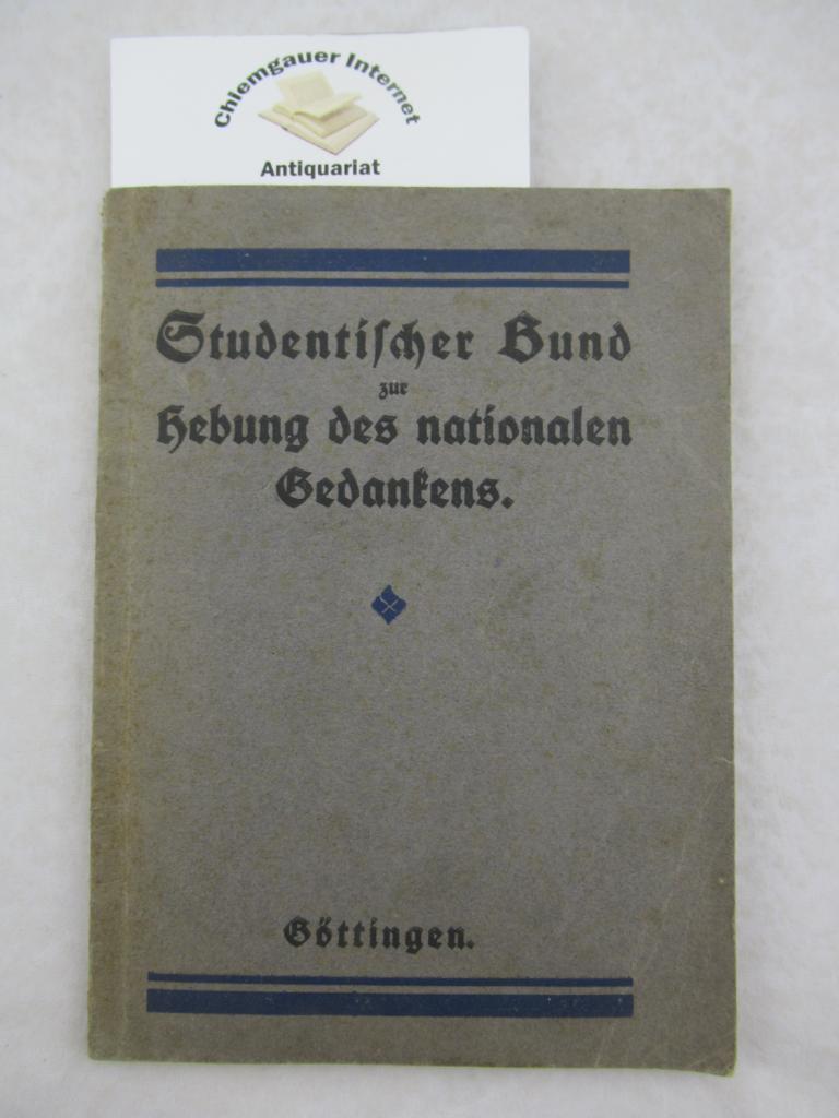 Jahresbericht. Studentischer Bund zur Hebung des Nationalen Gedankens, Göttingen. Mit einem Geleitwort von Erich Weber.