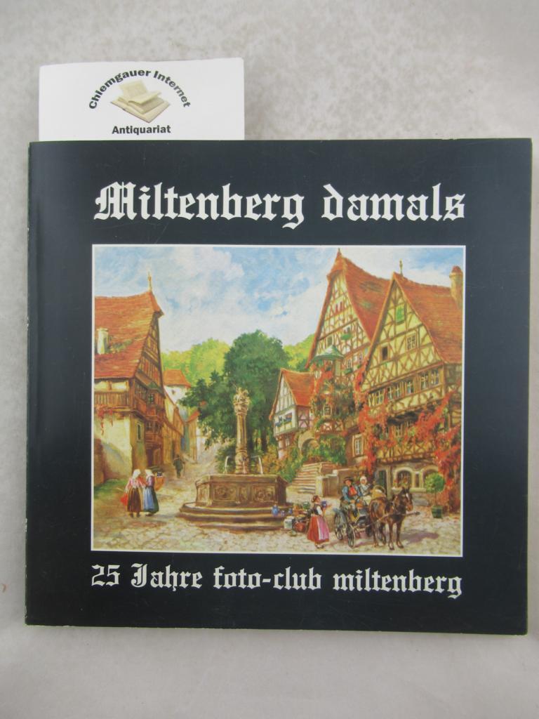 Miltenberg damals. 25 Jahre Foto-Club Miltenberg.