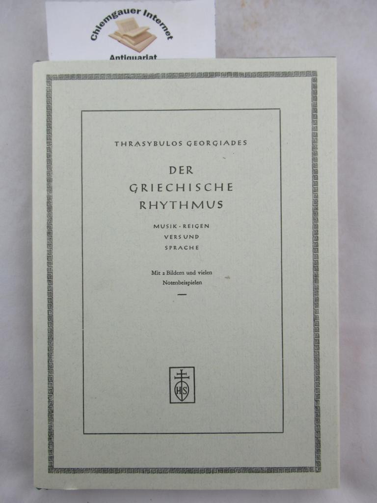 Der griechische Rhythmus : Musik, Reigen, Vers u. Sprache. 2. unveränderte Auflage.