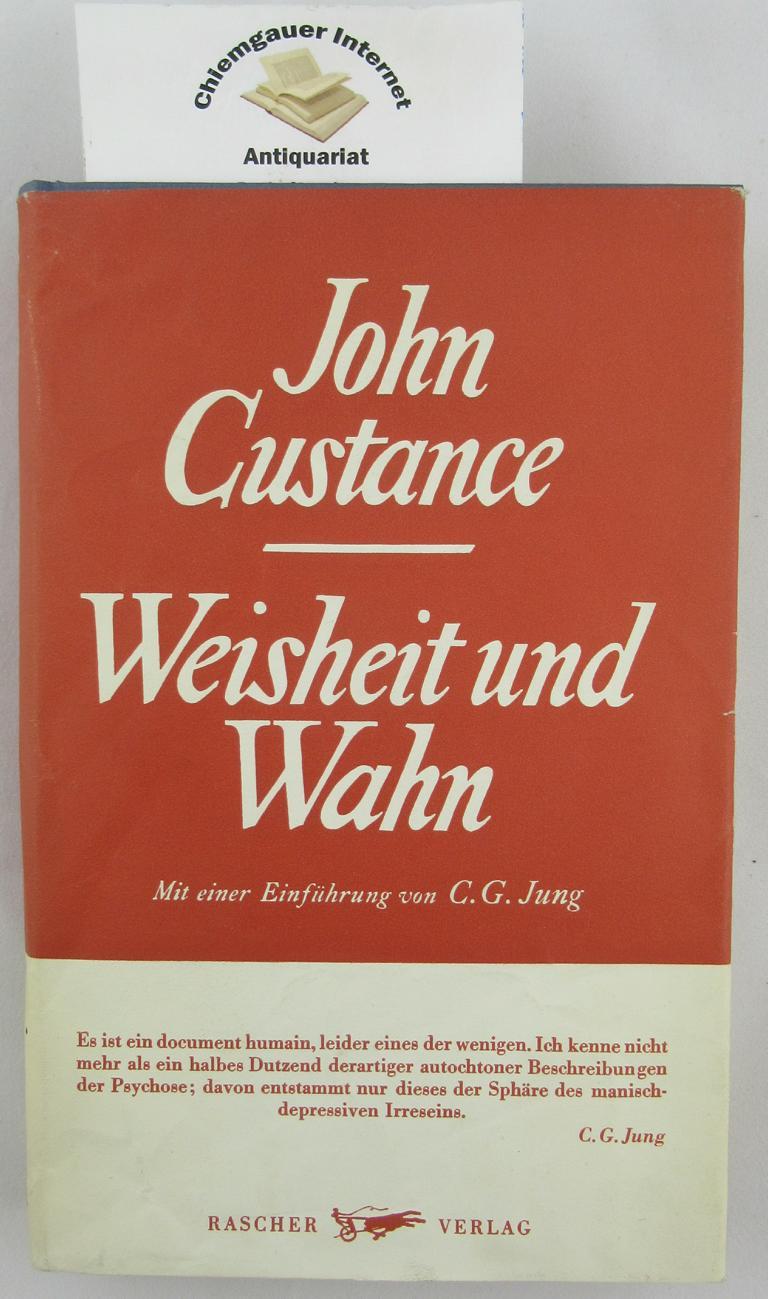 Weisheit und Wahn. Mit einer Einführung von C. G. JUNG und einem Vorwort von Cannon L. W. Grensted. ERSTAUSGABE.