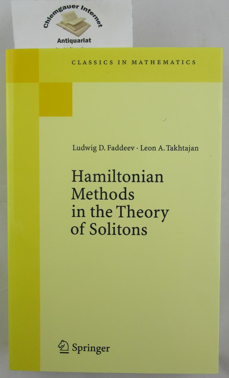Faddeev, Ludwig D. and LeonA. Takhtajan: Hamiltonian Methods in the Theory of Solitons. Translated from the Russian by A. G. Reyman. REPRINT of the 1987 edition.