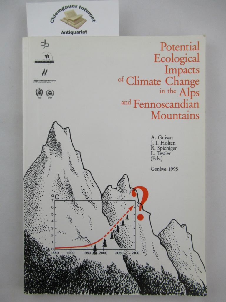 Potential Ecological Impacts of Climate Change in the Alps and Fennoscandian Mountains. Annex to the Intergovernmental Panel on Climate Change (Ipcc) Second Assessment Report, Working Group II-C (Impacts of Climate Change on Mountain Regions).
