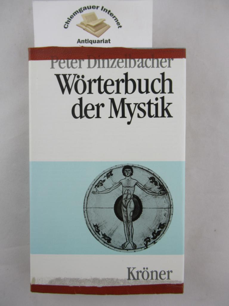 Wörterbuch der Mystik. Unter Mitarbeit zahlreicher Fachwissenschaftler hrsg. von Peter Dinzelbacher. Kröners Taschenausgabe ; Bd. 456 ERSTAUSGABE.