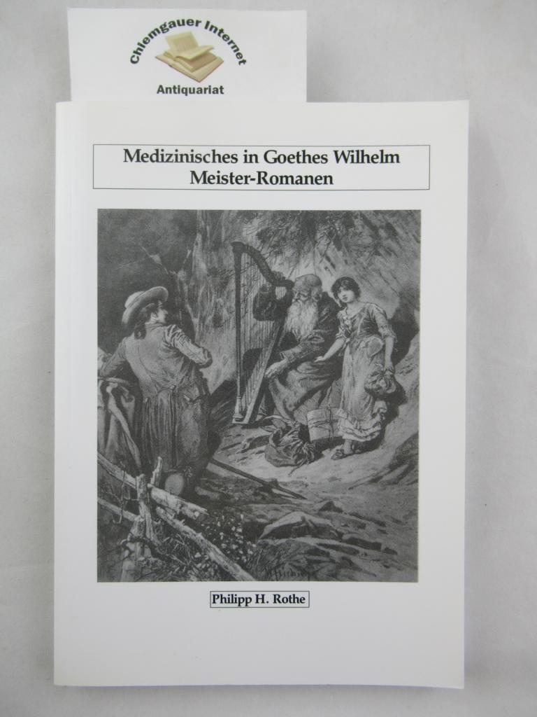 Medizinisches in Goethes Wilhelm Meister-Romanen.