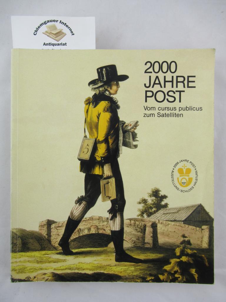 Zwei Jahrtausende Postwesen : vom cursus publicus zum Satelliten ; Halbturn, 14. Mai - 27. Oktober 1985. Veranstaltet von der Organisationsgemeinschaft Schloss Halbturn