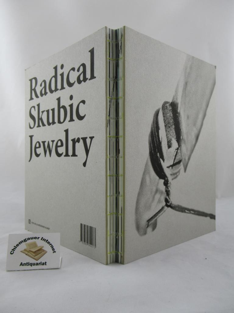 Skubic, Peter: Radical Skubic Jewelry. ERSTAUSGABE.