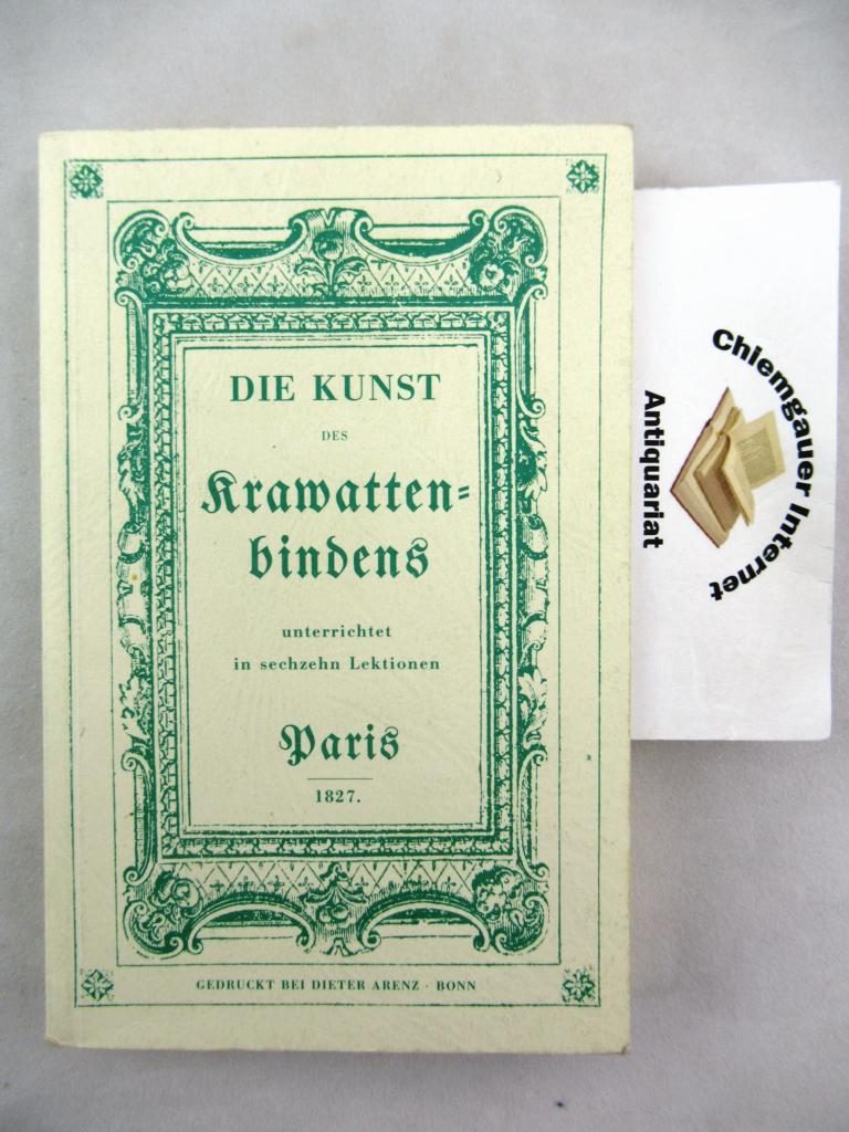 Die Kunst des Krawattenbindens. Deutsch von Stefanie Jung. Nachdruck der Ausgabe Paris, 1827,  6.-7. Tausend.