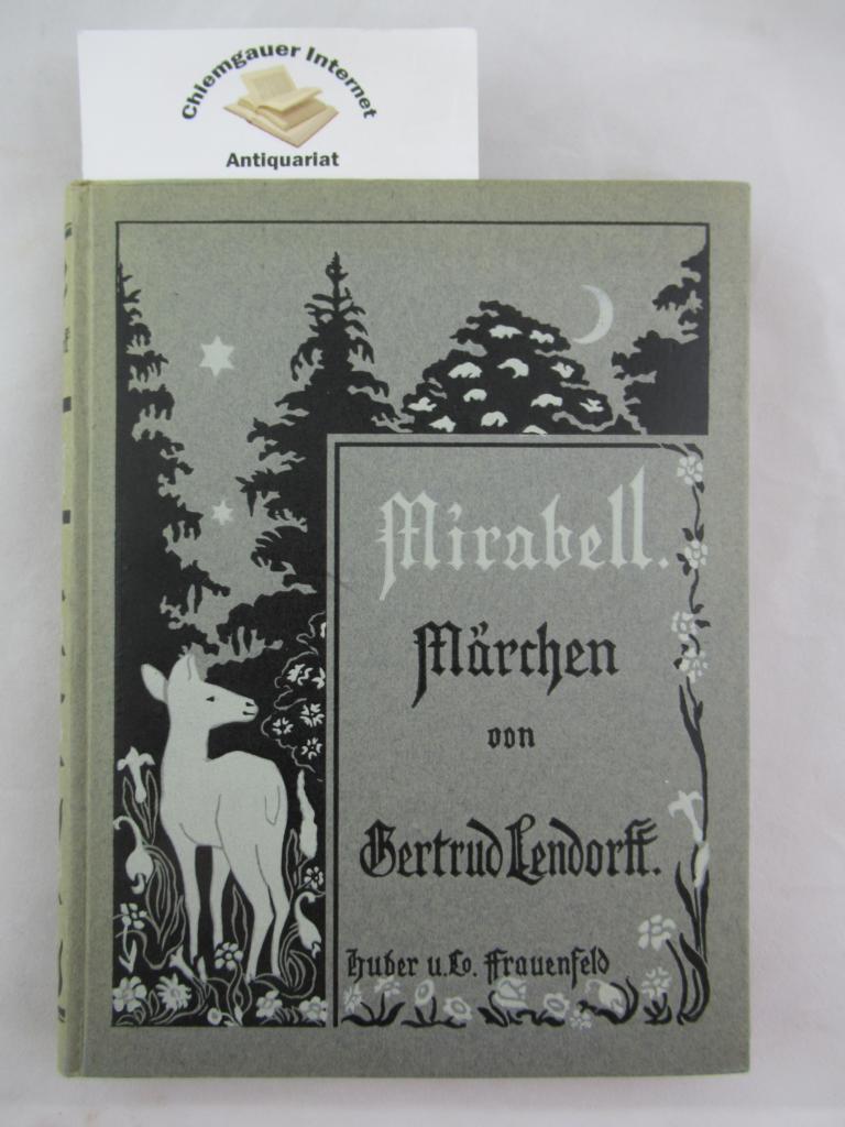 Mirabell : Märchen für Kinder und große Leute ;. Mit Buchschmuck von der Verfasserin. ERSTAUSGABE.