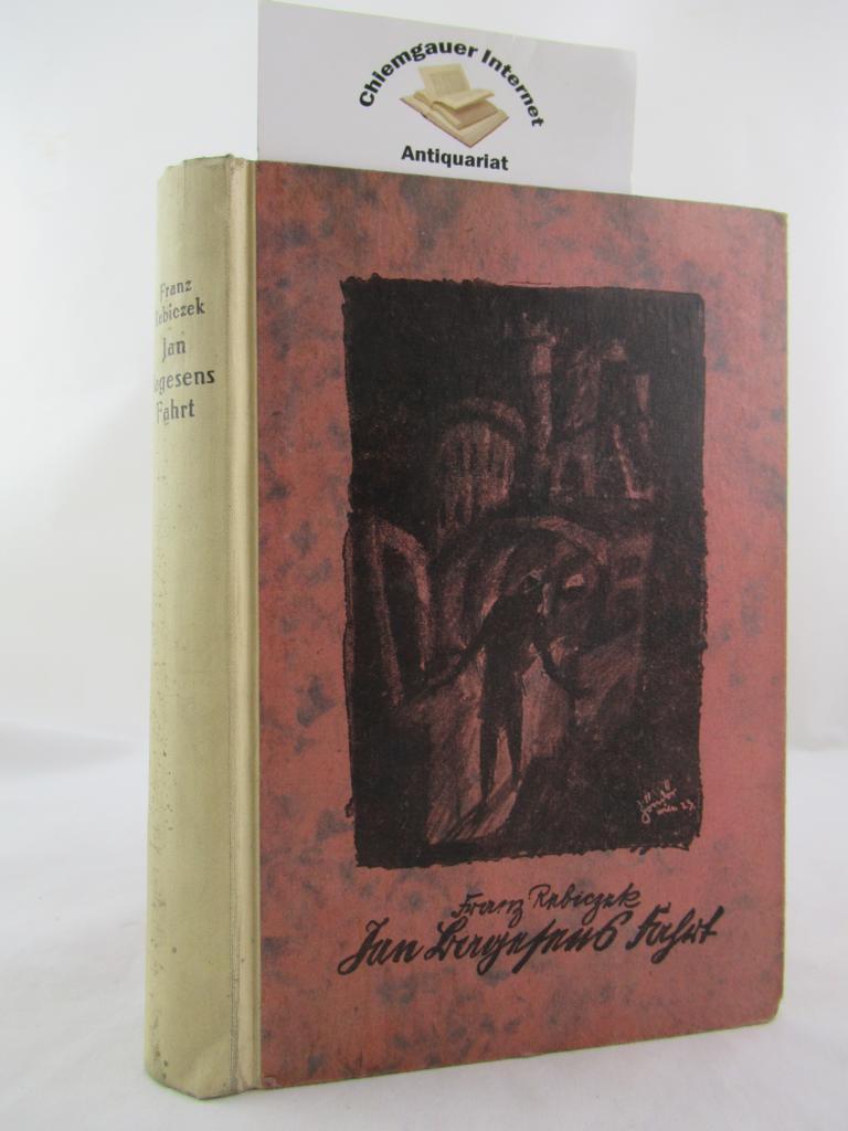Rebiczek, Franz: Jan Bagensens Fahrt. Buchschmuck von E. Condor. ERSTAUSGABE.