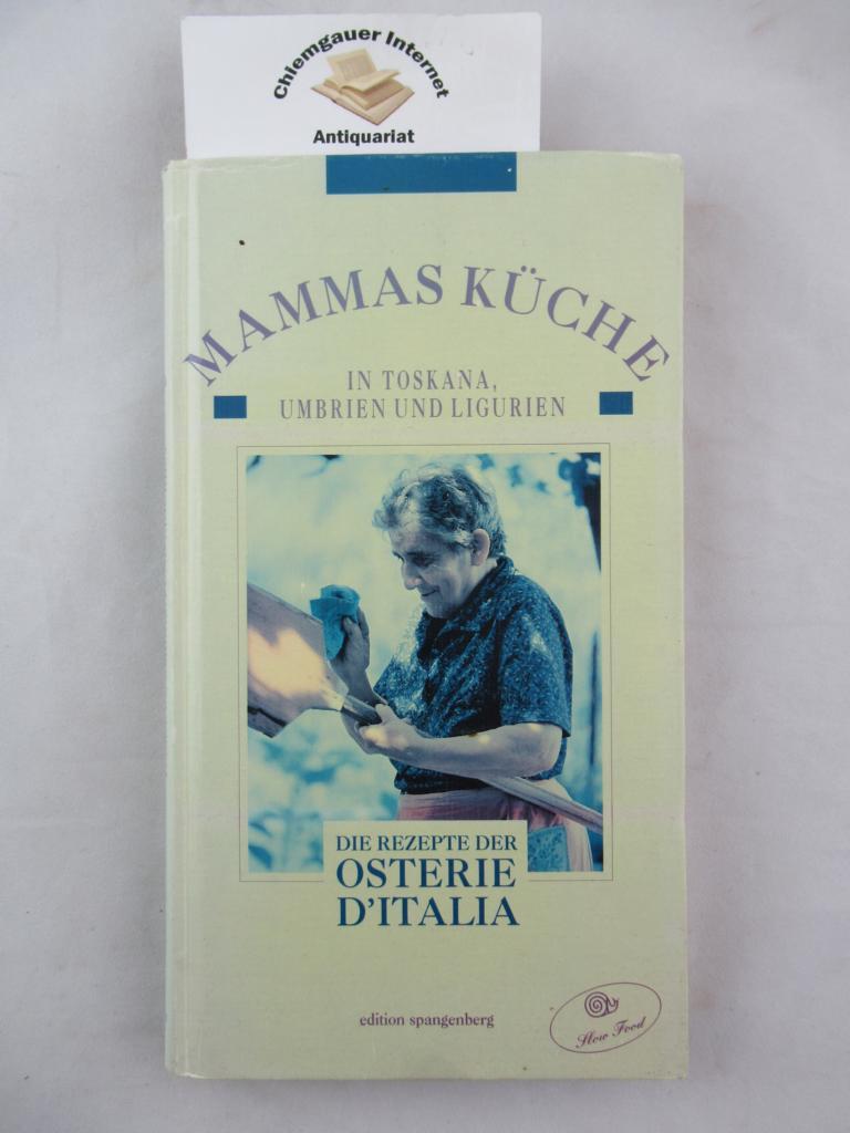 Mammas Küche in Toskana, Umbrien und Ligurien : die Rezepte der Osterie d