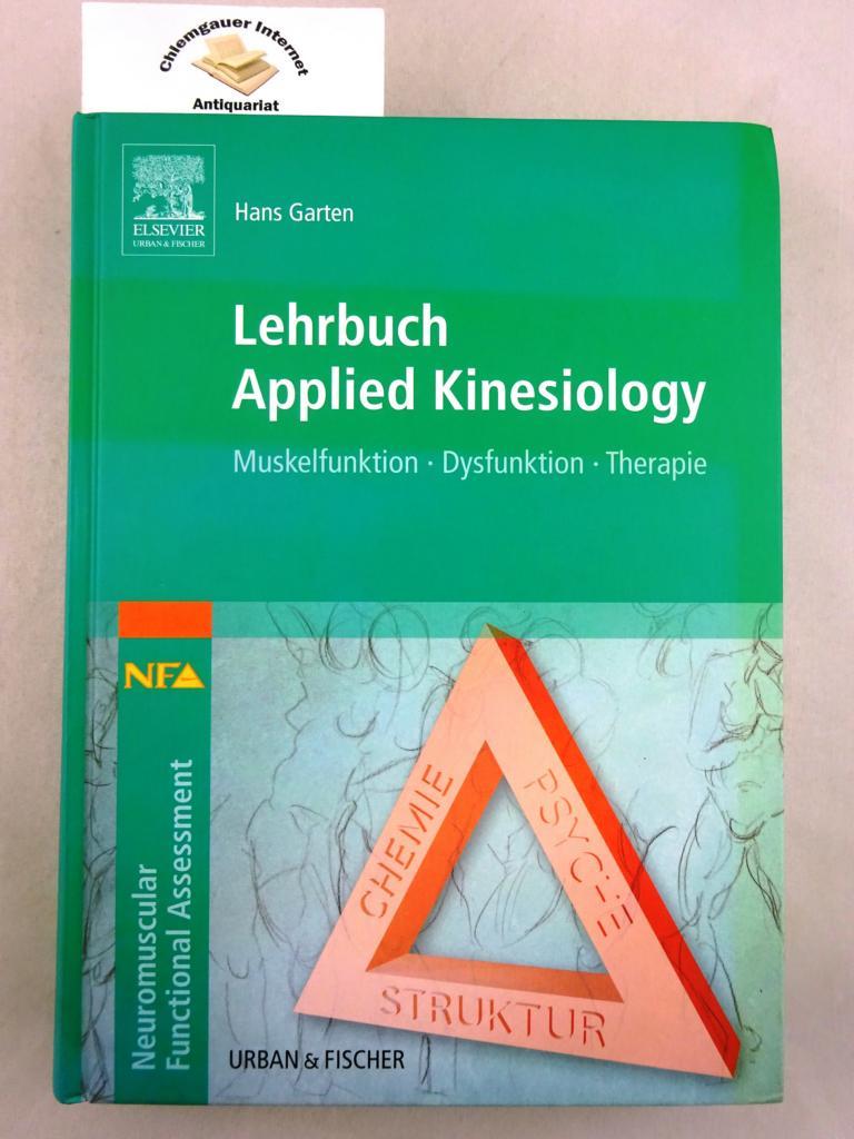 Lehrbuch Applied Kinesiology. Muskelfunktion - Dysfunktion - Therapie 1. Auflage. ERSTAUSGABE.